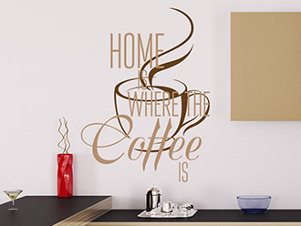 Wandtattoo Home is where the coffee is
