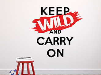 Wandtattoo Keep wild and carry on