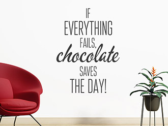 Wandtattoo If Everything Fails Chocolate Saves The Day