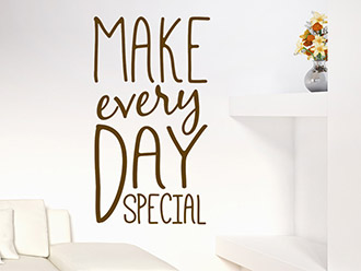 Wandtattoo Make every day special