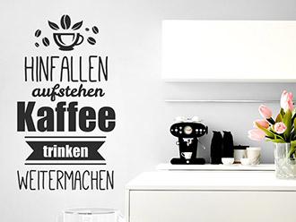 Wandtattoo Hinfallen Aufstehen Kaffee Trinken