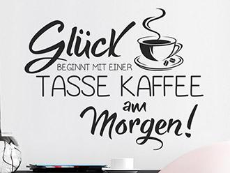 Wandtattoo Glück beginnt mit einer Tasse Kaffee...