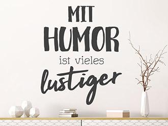 Wandtattoo Mit Humor ist vieles lustiger
