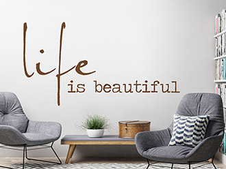 Wandtattoo Life is beautiful Spruch