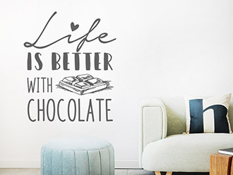 Wandtattoo Life is better with chocolate