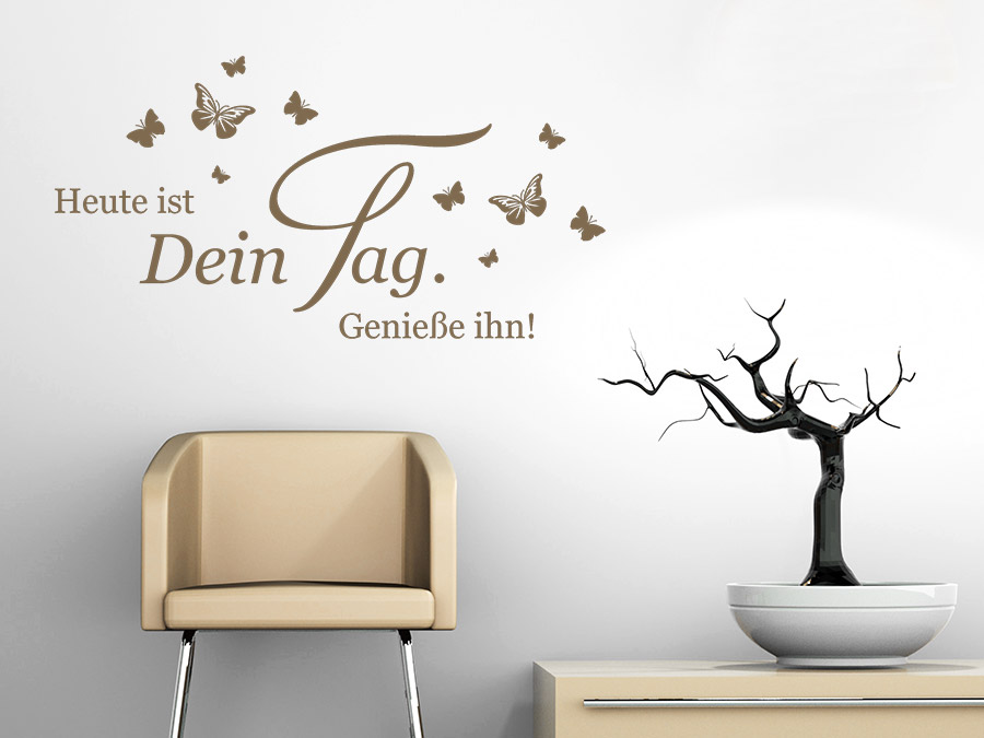 wandtattoo heute ist dein tag spruch von. Black Bedroom Furniture Sets. Home Design Ideas