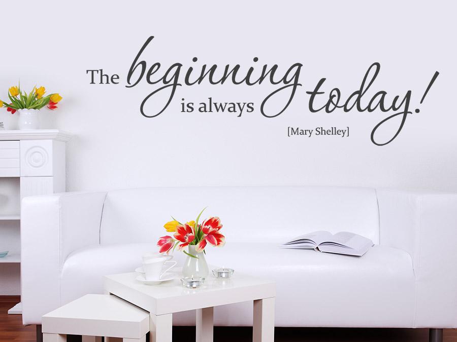 Wandtattoo the beginning is always today wandtattoo de for Jugendzimmer englisch