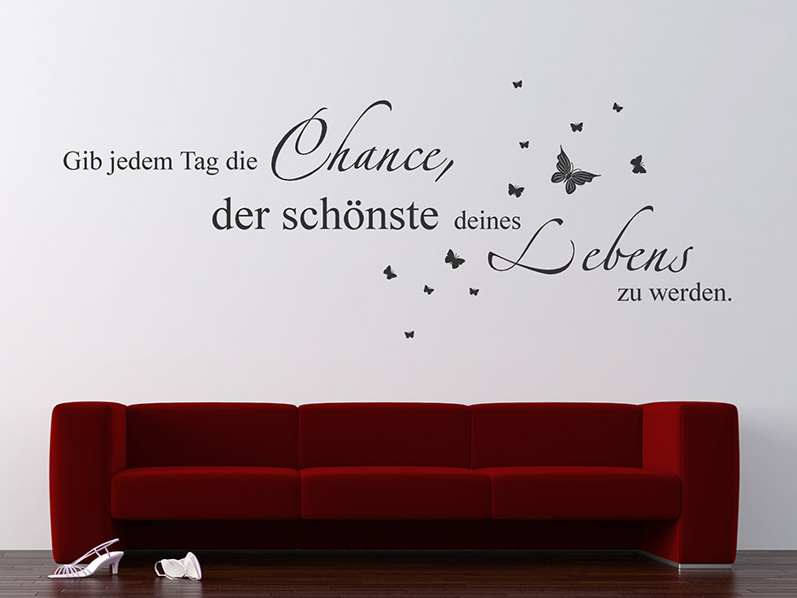 wandtattoo gib jedem tag die chance der wandtattoo de. Black Bedroom Furniture Sets. Home Design Ideas
