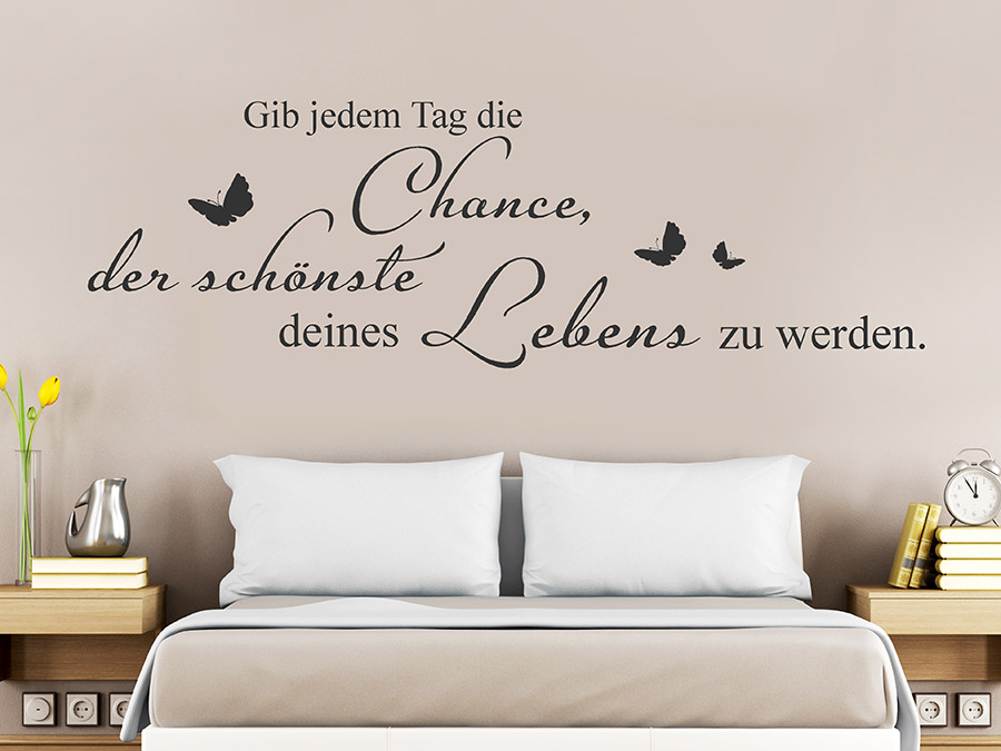 wandtattoo gib jedem tag die chance bei. Black Bedroom Furniture Sets. Home Design Ideas