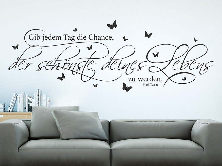 wandtattoo gib jedem tag die chance der sch nste wandtattoo de. Black Bedroom Furniture Sets. Home Design Ideas
