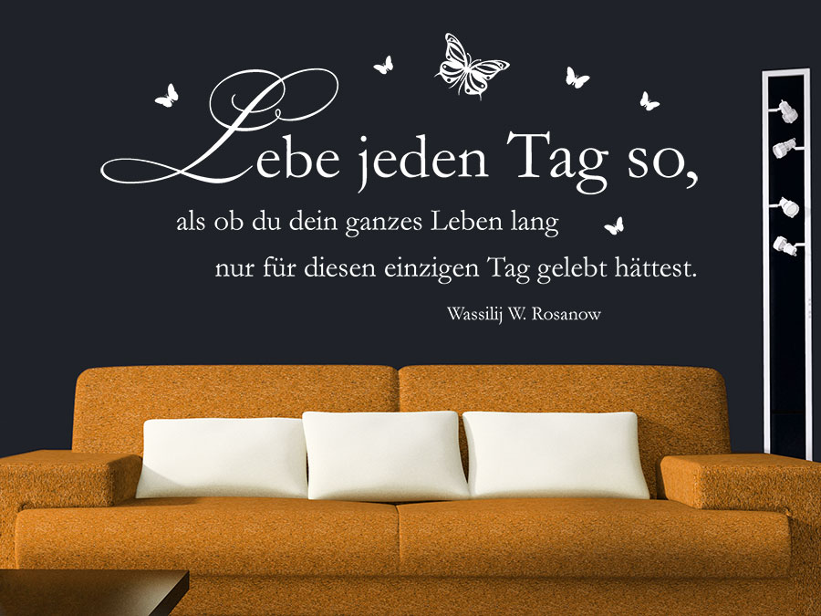 wandtattoo lebe jeden tag so als ob du dein. Black Bedroom Furniture Sets. Home Design Ideas
