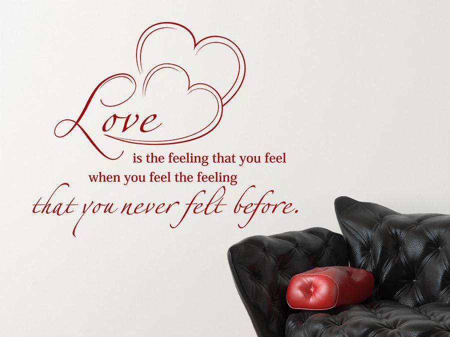 Wandtattoo Love Is The Feeling That You Feel Wandtattoo De