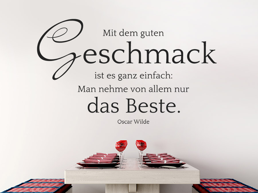 Wandtattoo Mit Dem Guten Geschmack... Zitat Von Wandtattoo.de