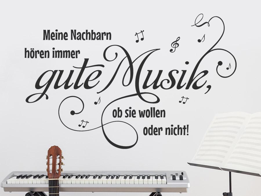 wandtattoo meine nachbarn hören immer gute musik | wandtattoo.de