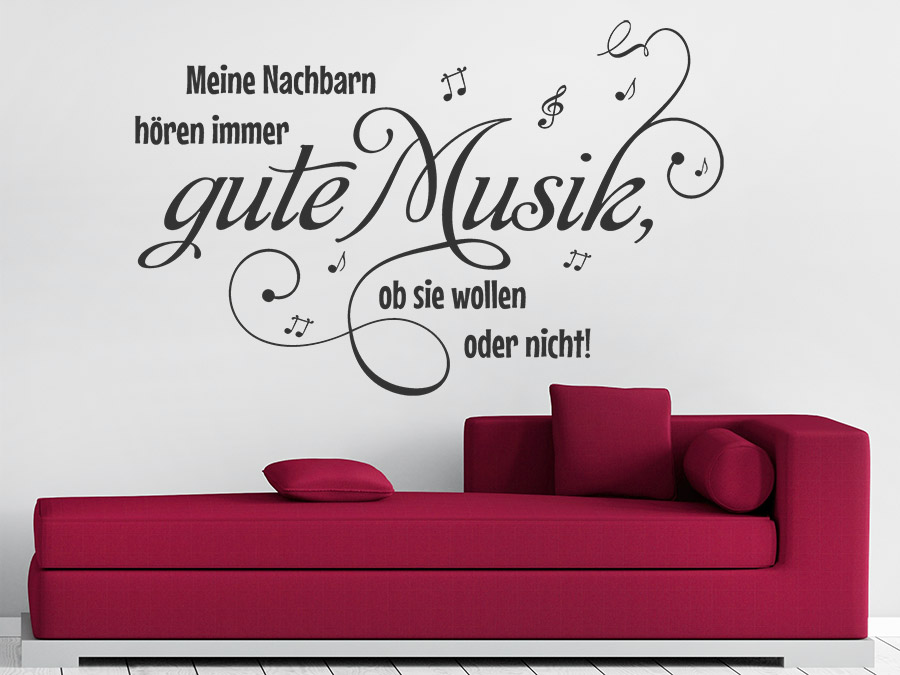 wandtattoo meine nachbarn h ren immer gute musik. Black Bedroom Furniture Sets. Home Design Ideas