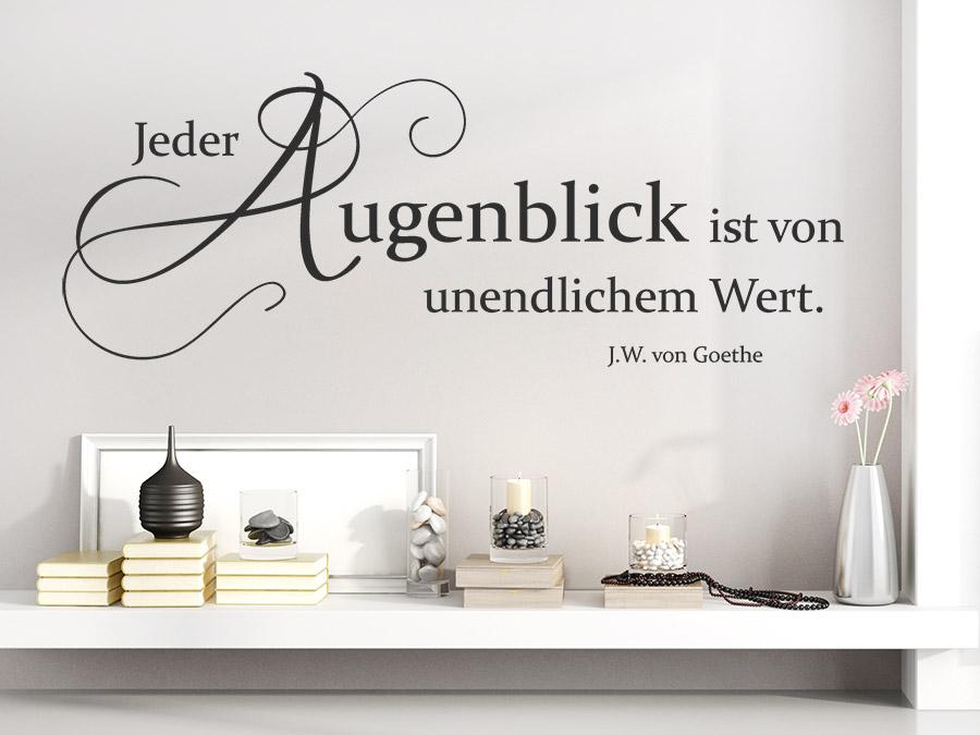 Wandtattoo jeder augenblick ist von unendlichem wandtattoo de - Goethe weihnachten zitate ...