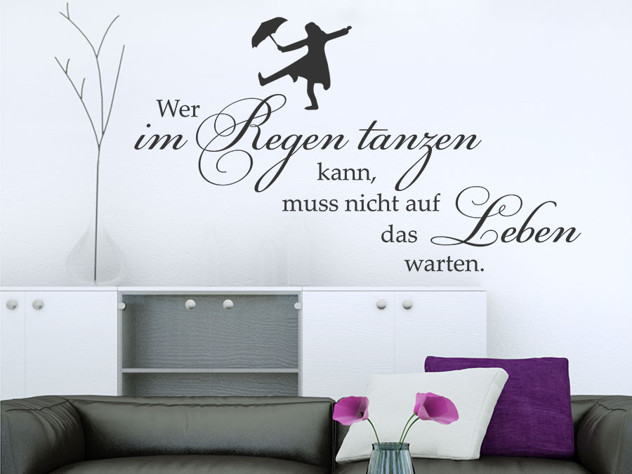 wandtattoo wer im regen tanzen kann wandtattoo de. Black Bedroom Furniture Sets. Home Design Ideas