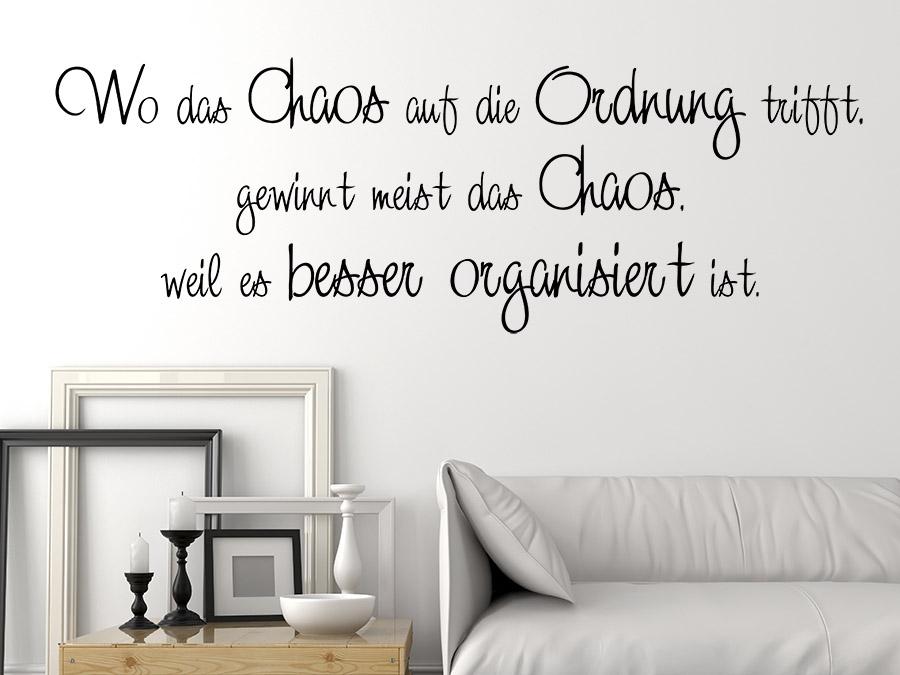 wandtattoo wo das chaos auf die ordnung trifft wandtattoo de. Black Bedroom Furniture Sets. Home Design Ideas