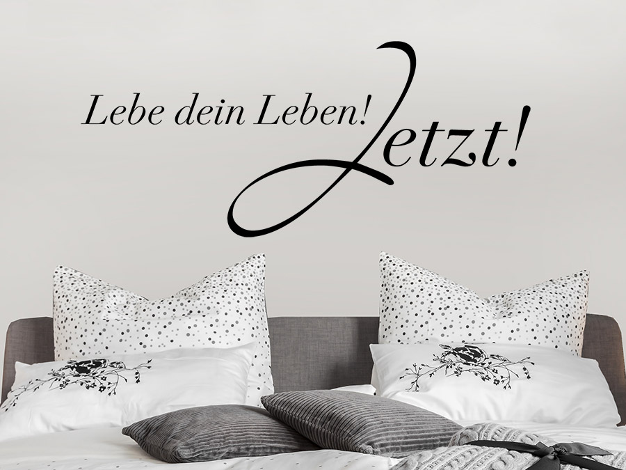 wandtattoo lebe dein leben jetzt wandtattoo de. Black Bedroom Furniture Sets. Home Design Ideas