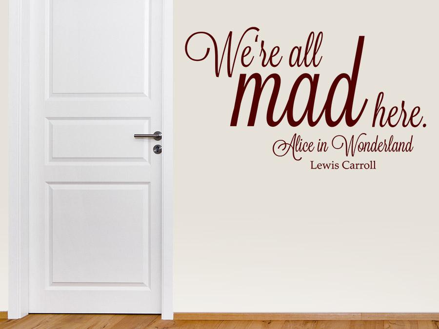 wandtattoo we 39 re all mad here alice zitat wandtattoo de. Black Bedroom Furniture Sets. Home Design Ideas