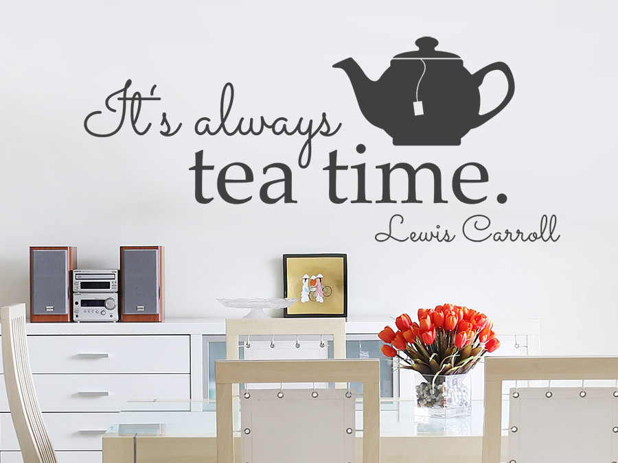 wandtattoo it 39 s always tea time wandtattoo de. Black Bedroom Furniture Sets. Home Design Ideas