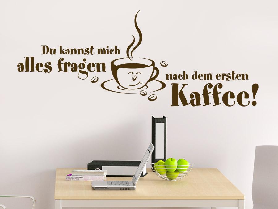 Wandtattoo Nach dem ersten Kaffee... | WANDTATTOO.DE