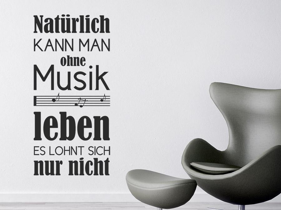 musik leben sprüche Wandtattoo Natürlich kann man ohne Musik leben | WANDTATTOO.DE musik leben sprüche