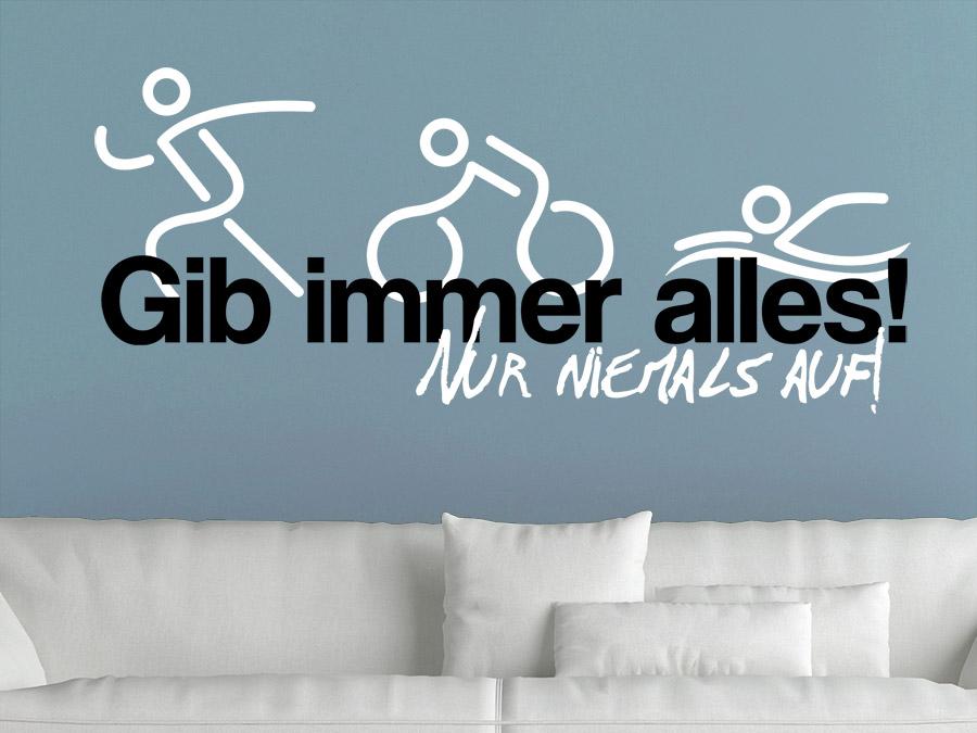 wandtattoo spruch gib immer alles triathlon wandtattoo de. Black Bedroom Furniture Sets. Home Design Ideas