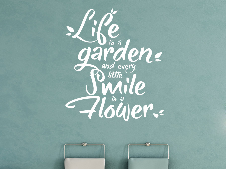 Wandtattoo Life Is A Garden And Every Smile Wandtattoo De