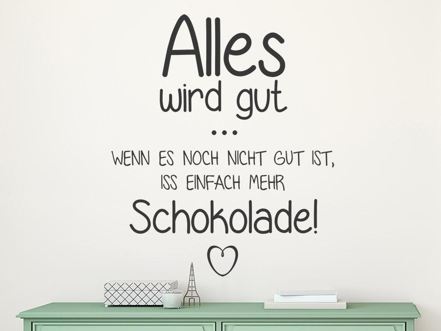 Wandtattoo Alles wird gut mit Schokolade | WANDTATTOO.DE