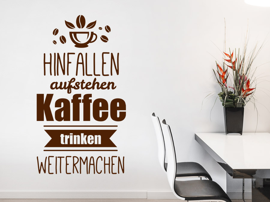wandtattoo hinfallen aufstehen kaffee trinken wandtattoo de. Black Bedroom Furniture Sets. Home Design Ideas