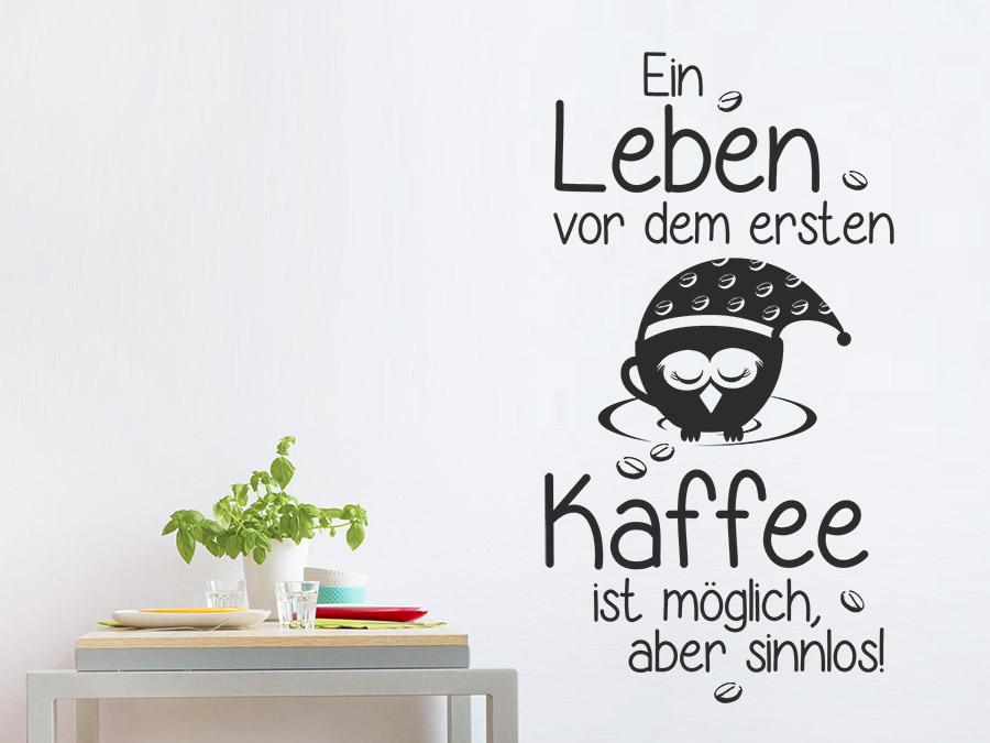 Wandtattoo Ein Leben vor dem ersten Kaffee ist... | WANDTATTOO.DE
