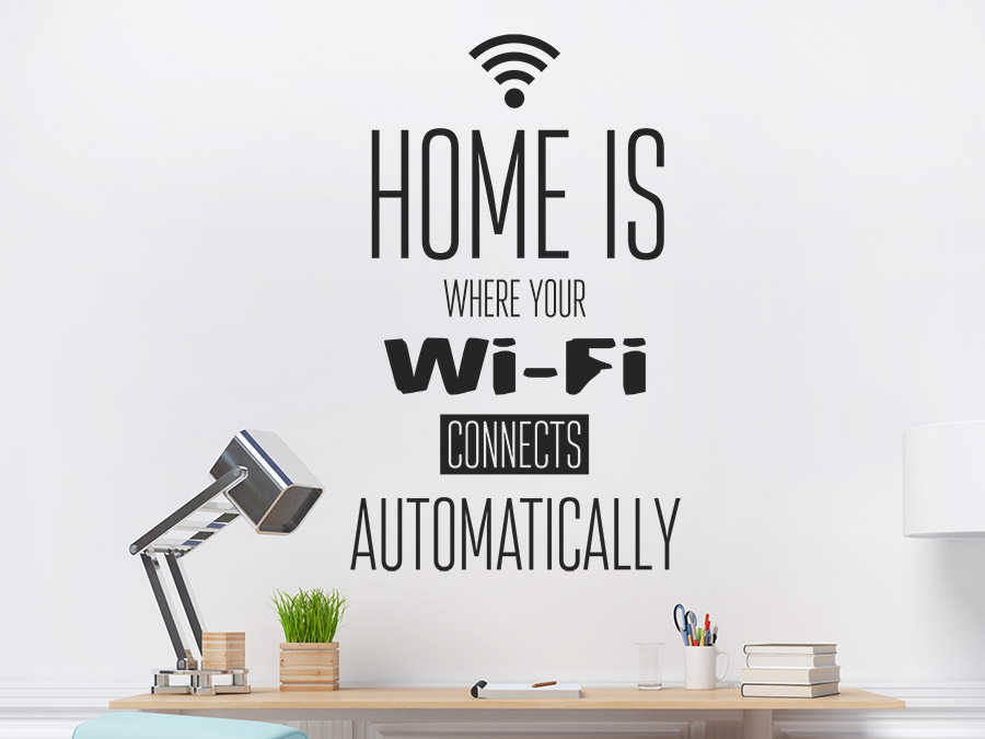 Wandtattoo Home is where your Wi-Fi