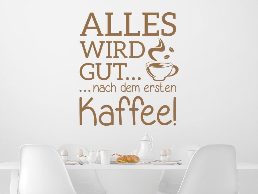 Wandtattoo Alles wird gut nach dem ersten Kaffee | WANDTATTOO.DE