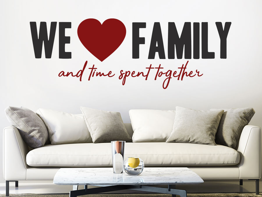 Wandtattoo we love family and time spent together - Wandtattoo family ...