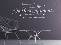 Englischer Wandtattoo Spruch Perfect Moment in weiß