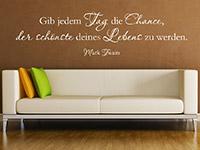 Wandtattoo Zitat Die Chance deines Lebens im Wohnzimmer