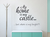 Lustiger englischer Wandtattoo Spruch My home... in grau