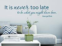 Zitat Wandtattoo It is never too late...  im Wohnzimmer