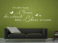 dekoratives Gib jedem Tag die Chance Wandtatoo im Wohnbereich