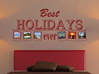 Best holidays ever Foto Wandtattoo in dunkelrot