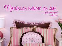 Coole Wandtattoo Spruch Natürlich räume ich auf... in pink