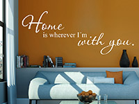 Wandtattoo Home is wherever...