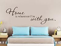 Wandtattoo Home is wherever... über dem Bett