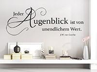 Goethe Zitat Wandtattoo Jeder Augenblick ist als dekorative Motivationshilfe