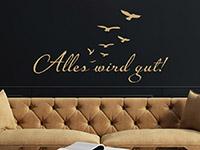 Spruch Wandtattoo Alles wird gut mit Vögeln auf dunkler Wand