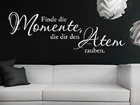 Spruch Wandtattoo Finde die Momente in weiß