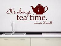 Wandtattoo Always tea time in der Küche