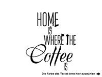 Wandtattoo Home is where the coffee is Motivansicht