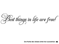 Wandtattoo Best things in life are free! Motivansicht
